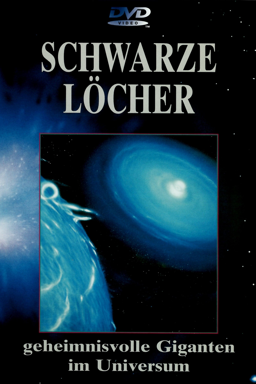 Schwarze Löcher - Geheimnisvolle Giganten im Universum