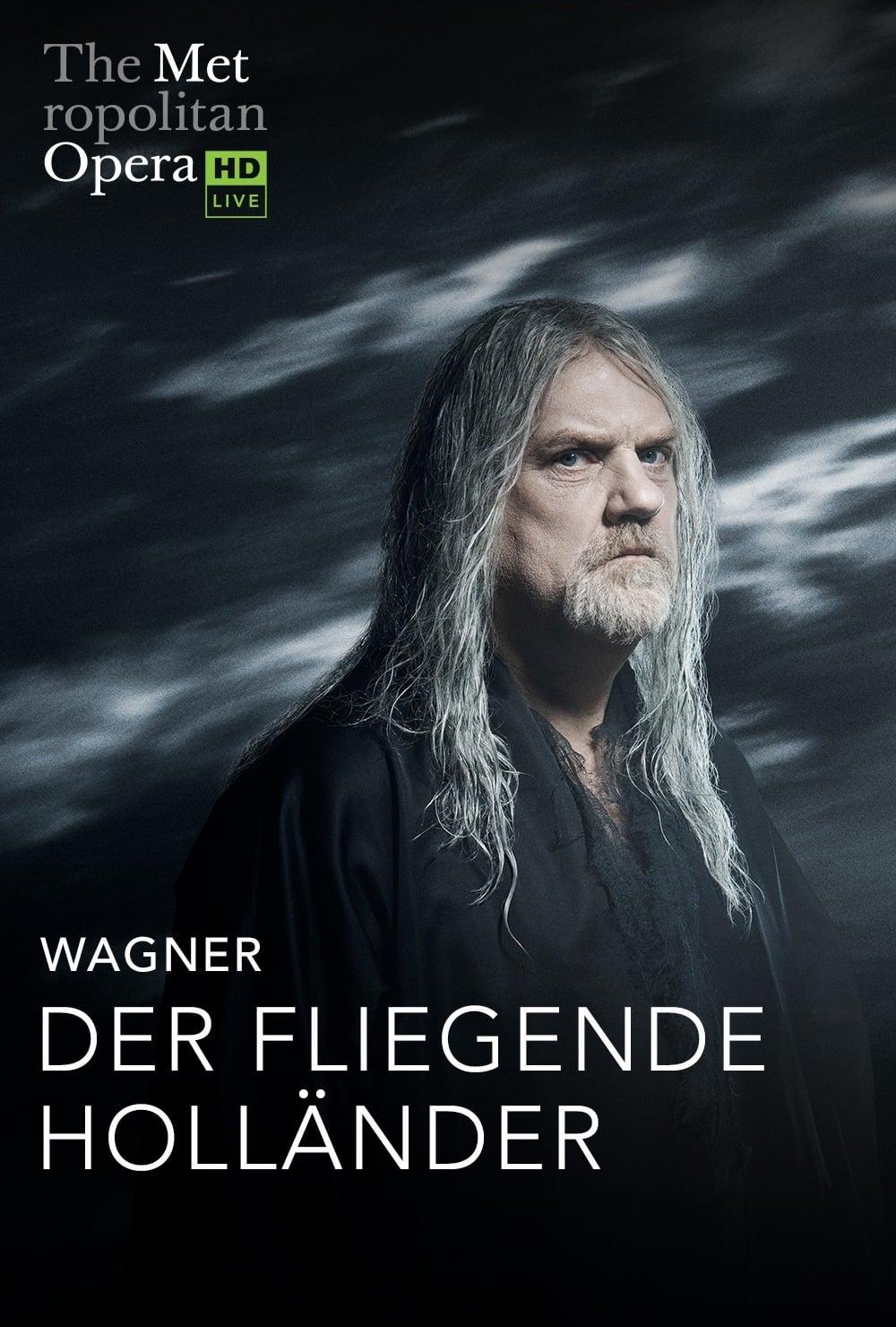 The Metropolitan Opera: Der Fliegende Holländer
