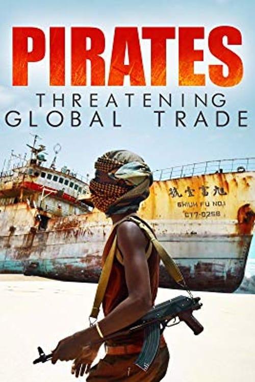 Pirates: Threatening Global Trade