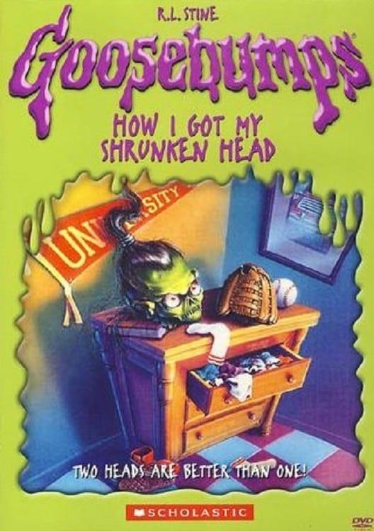 Goosebumps: How I Got My Shrunken Head