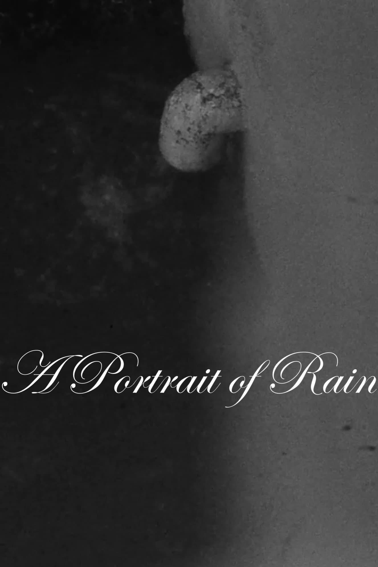 A Portrait of Rain