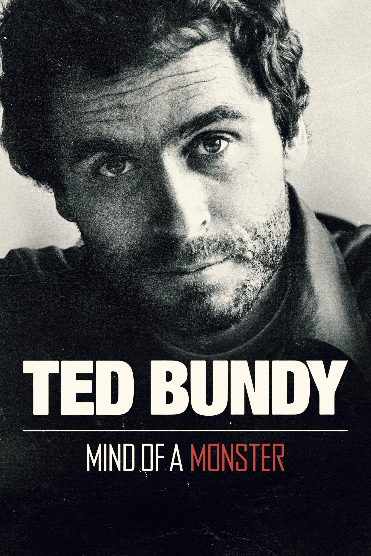 Ted Bundy: Mind of a Monster