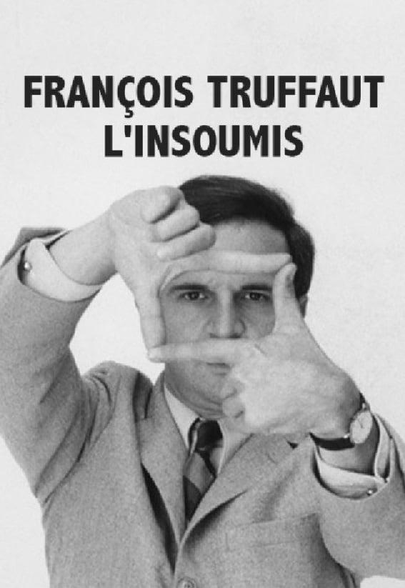 François Truffaut l'insoumis