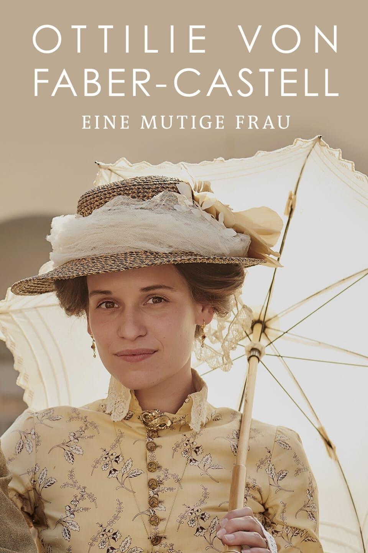 Ottilie von Faber-Castell - Eine mutige Frau