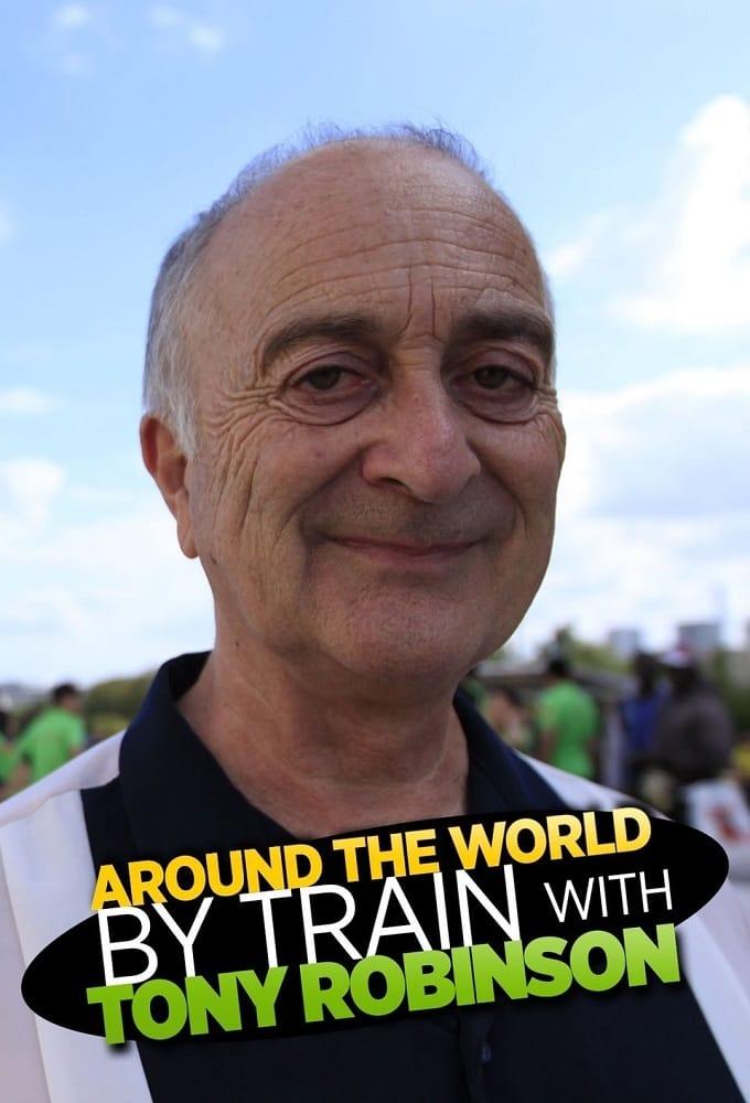 Around the World by Train With Tony Robinson