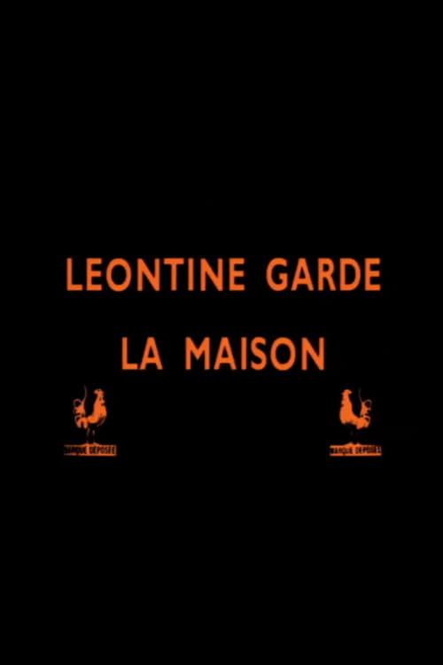 Léontine garde la maison