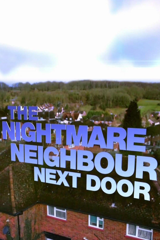 The Nightmare Neighbour Next Door