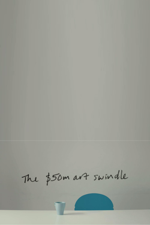The $50 Million Art Swindle
