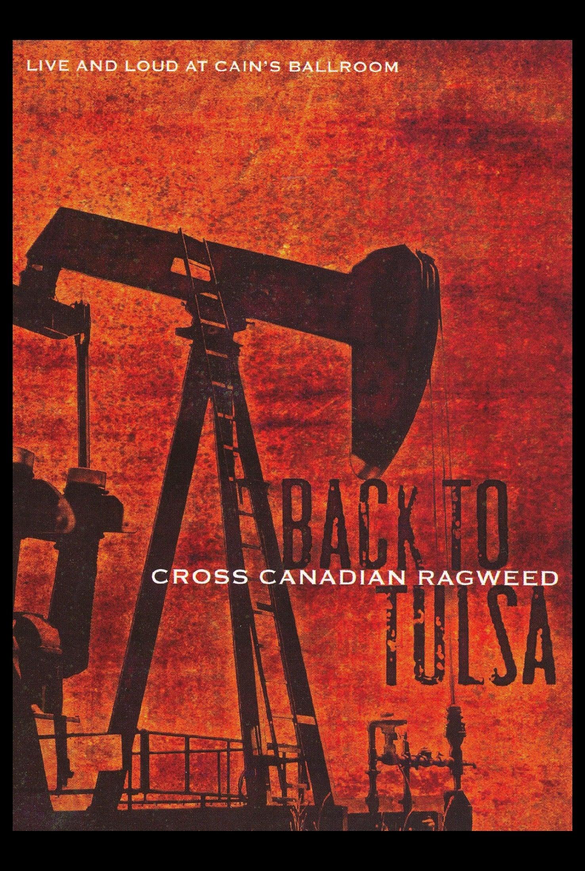 Cross Canadian Ragweed: Back to Tulsa – Live and Loud at Cain's Ballroom