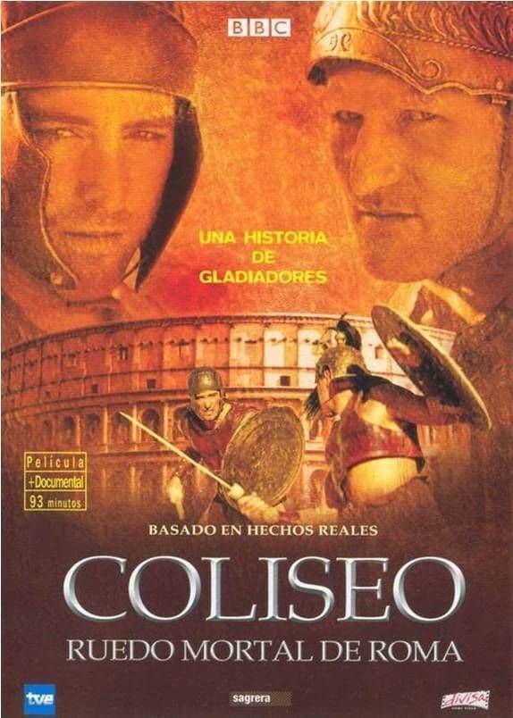 Coliseo: Ruedo Mortal de Roma
