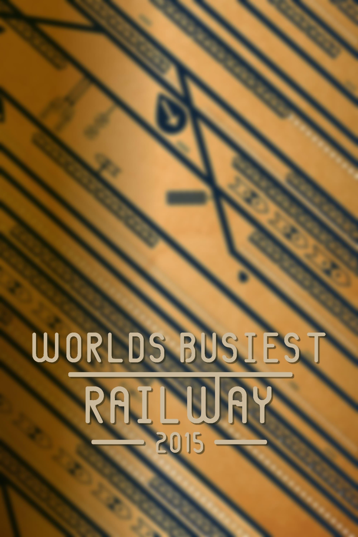 World's Busiest Railway 2015
