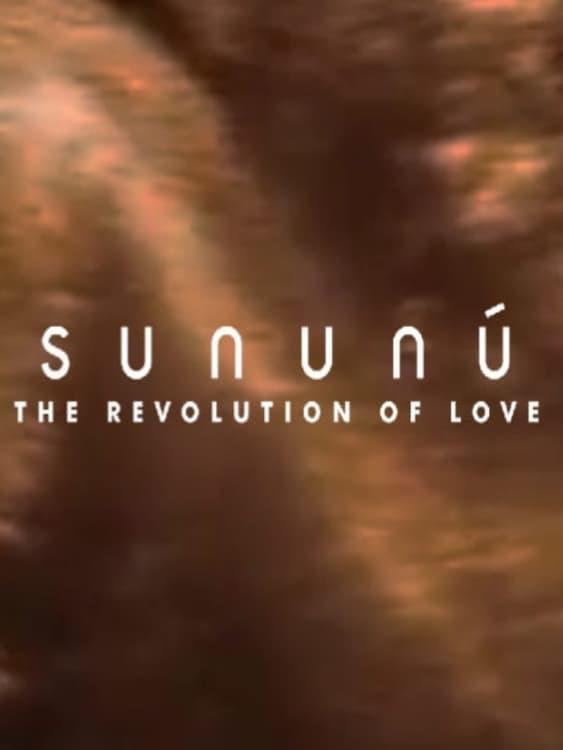 Sununú: The Revolution of Love