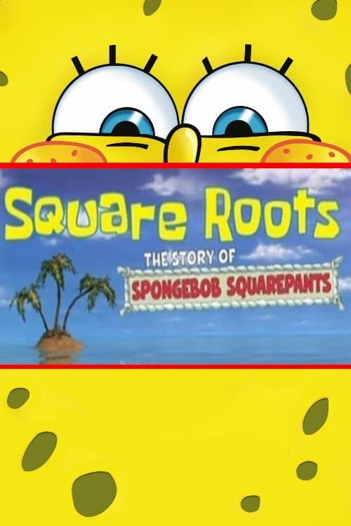 Square Roots: The Story of SpongeBob SquarePants