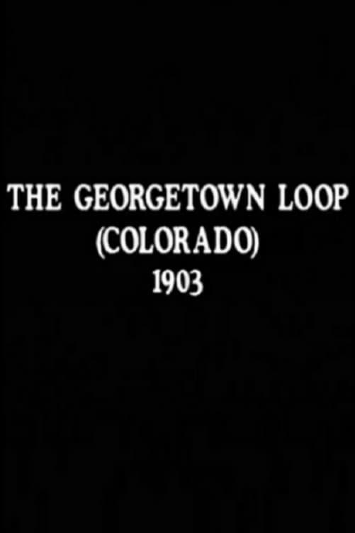 The Georgetown Loop (Colorado)