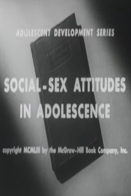 Social-Sex Attitudes in Adolescence