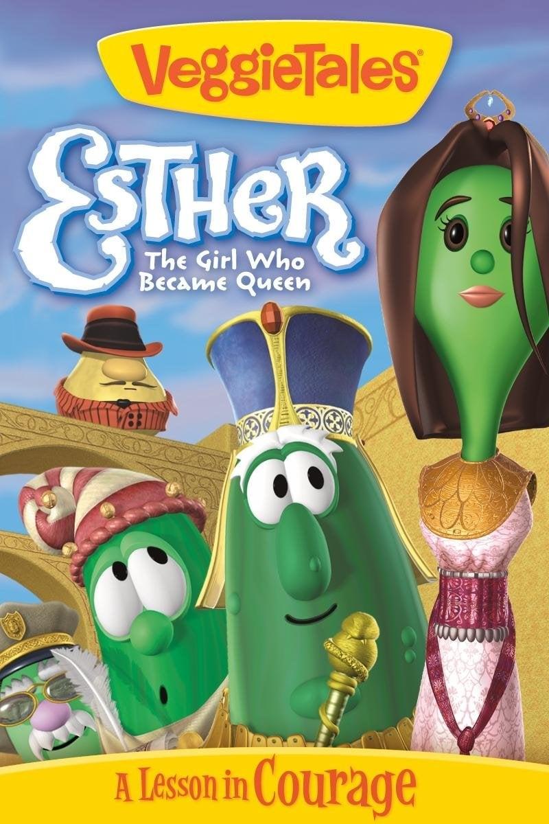 VeggieTales: Esther...The Girl Who Became Queen