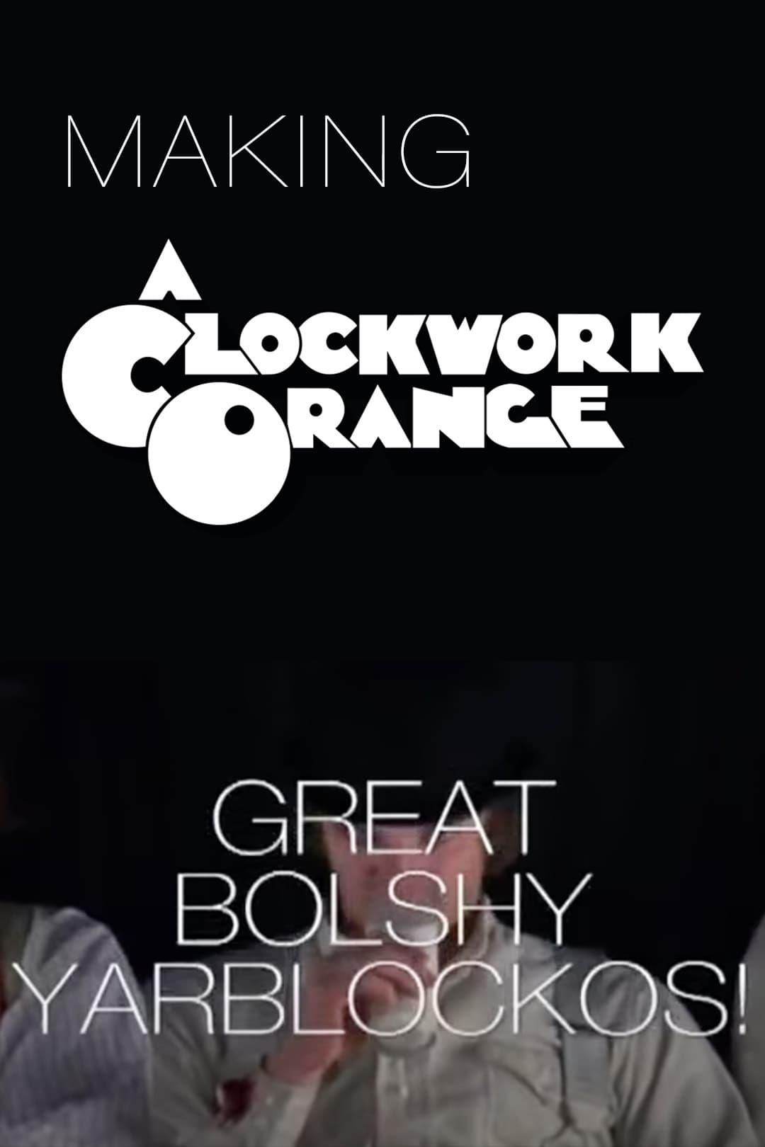 Great Bolshy Yarblockos!: Making A Clockwork Orange