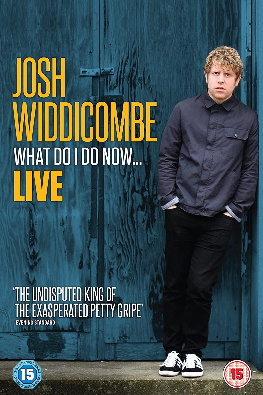 Josh Widdicombe: What Do I Do Now...