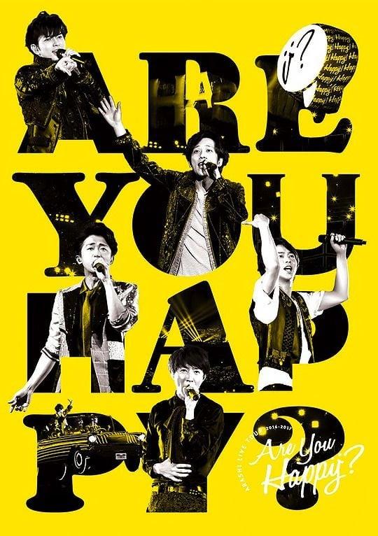 ARASHI Live Tour 2016-2017 Are You Happy? Documentary