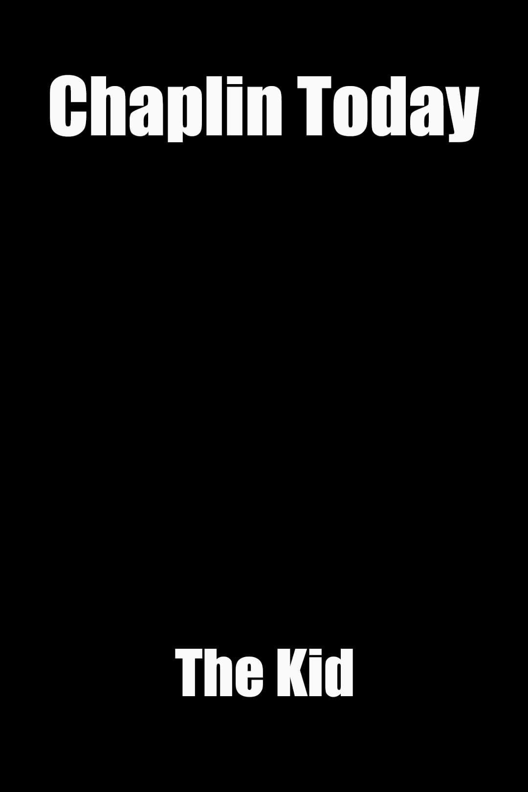 Chaplin Today: The Kid