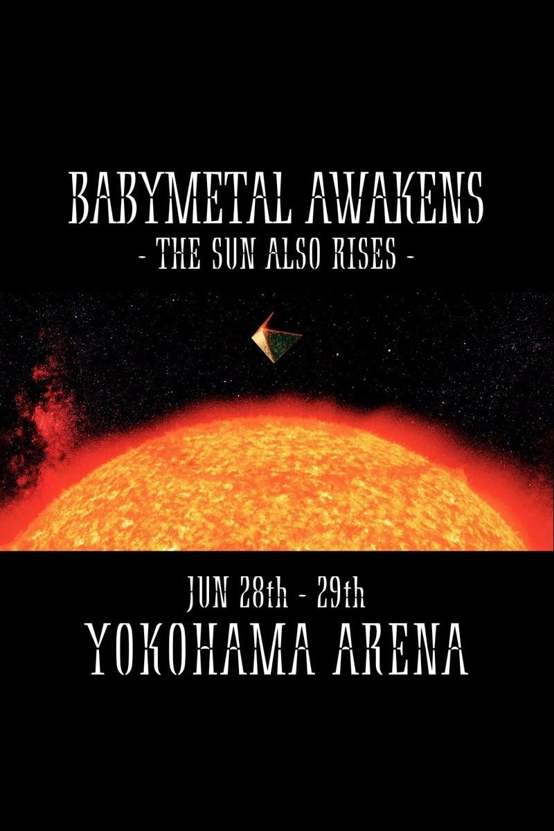 Babymetal Awakens -The Sun Also Rises-