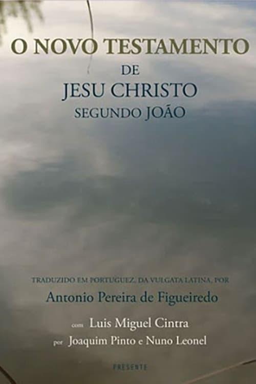 The New Testament of Jesus Christ According to John