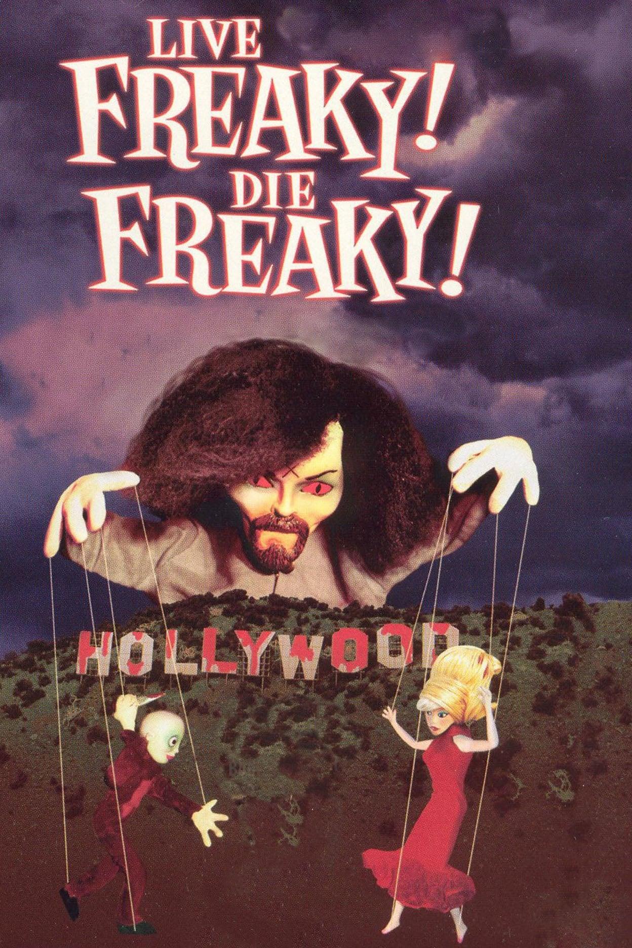 Live Freaky Die Freaky