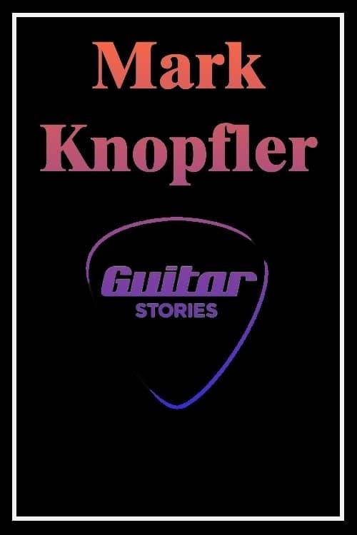 Mark Knopfler: Guitar Stories