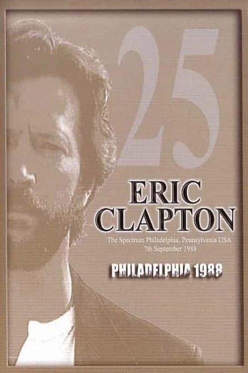 Eric Clapton: Philadelphia
