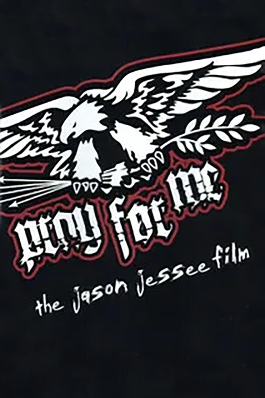 Pray for Me - The Jason Jessee Film