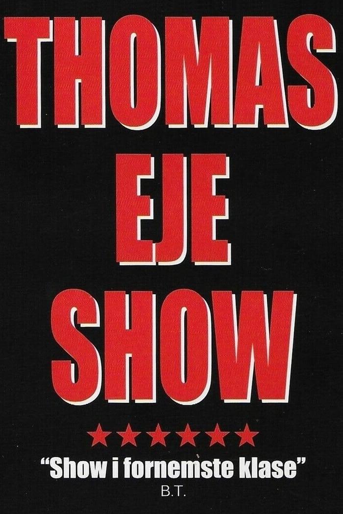 Thomas Eje show