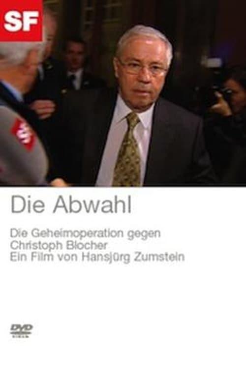 Die Abwahl - Die Geheimoperation gegen Christoph Blocher