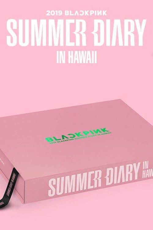 BLACKPINK'S SUMMER DIARY [IN HAWAII]