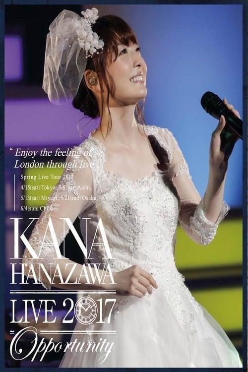 """Kana Hanazawa Live 2017""""Opportunity"""""""