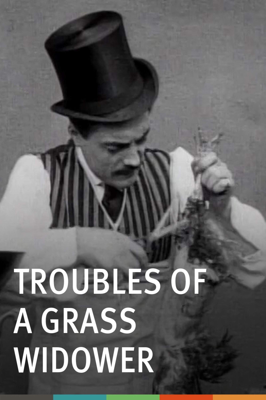 Troubles of a Grass Widower
