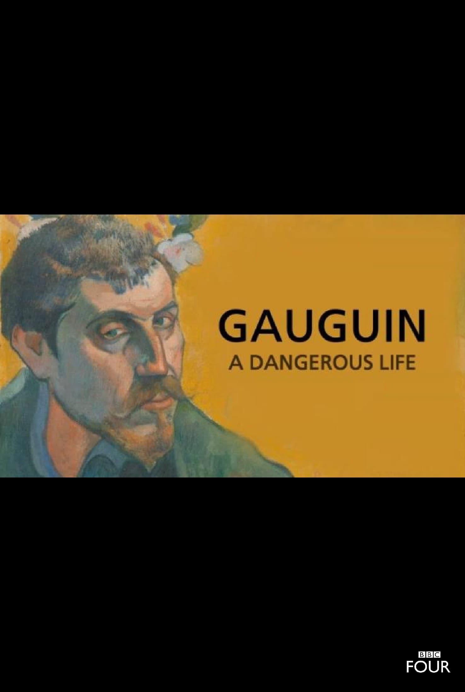 Gauguin: A Dangerous Life