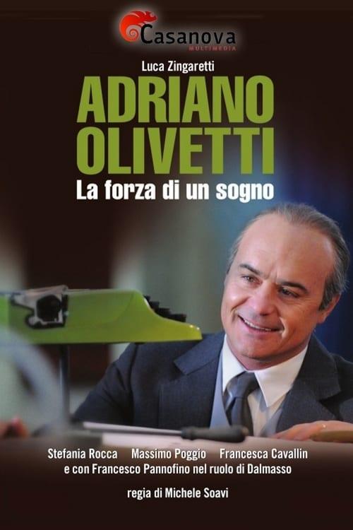 Adriano Olivetti La Forza Di Un Sogno