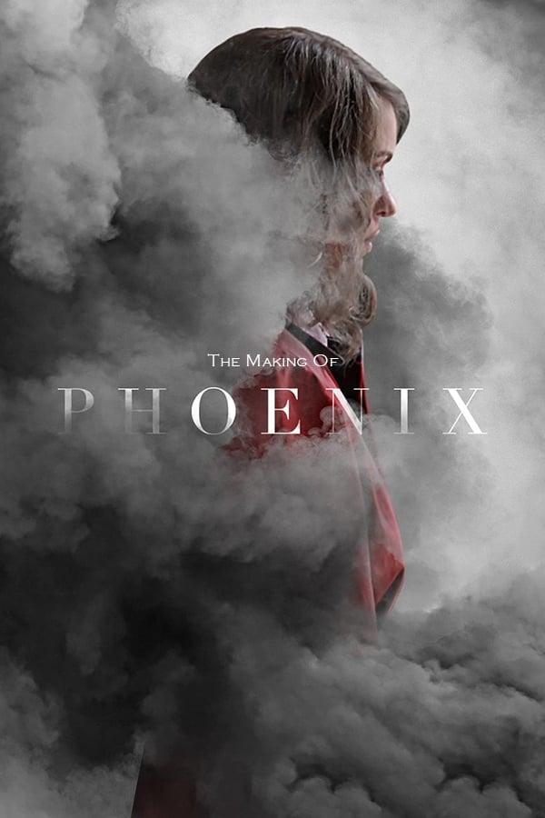 The Making of 'Phoenix'