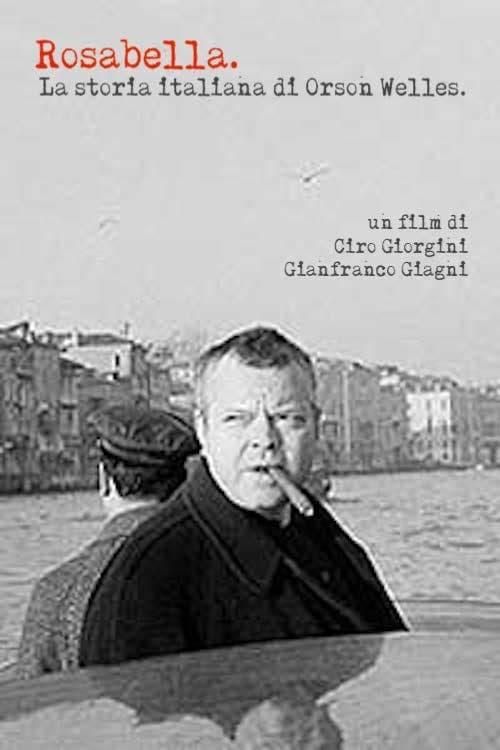 Rosabella - La storia italiana di Orson Welles