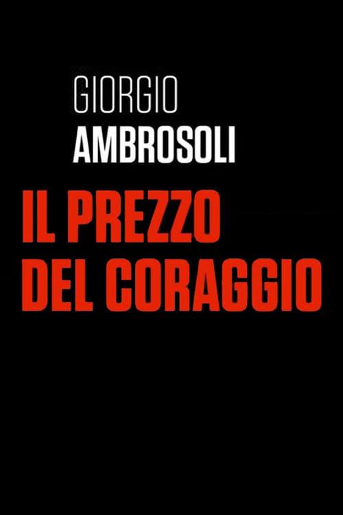 Giorgio Ambrosoli - Il prezzo del coraggio