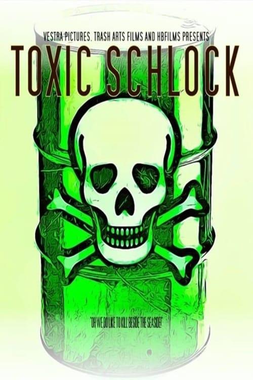 Toxic Schlock