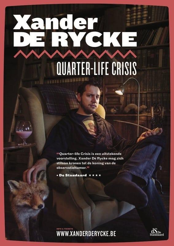 Xander De Rycke: Quarter-Life Crisis