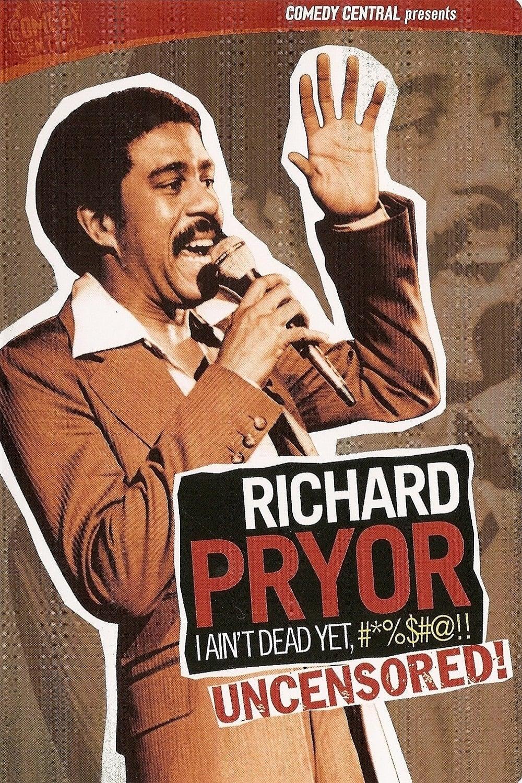 Richard Pryor: I Ain't Dead Yet!!