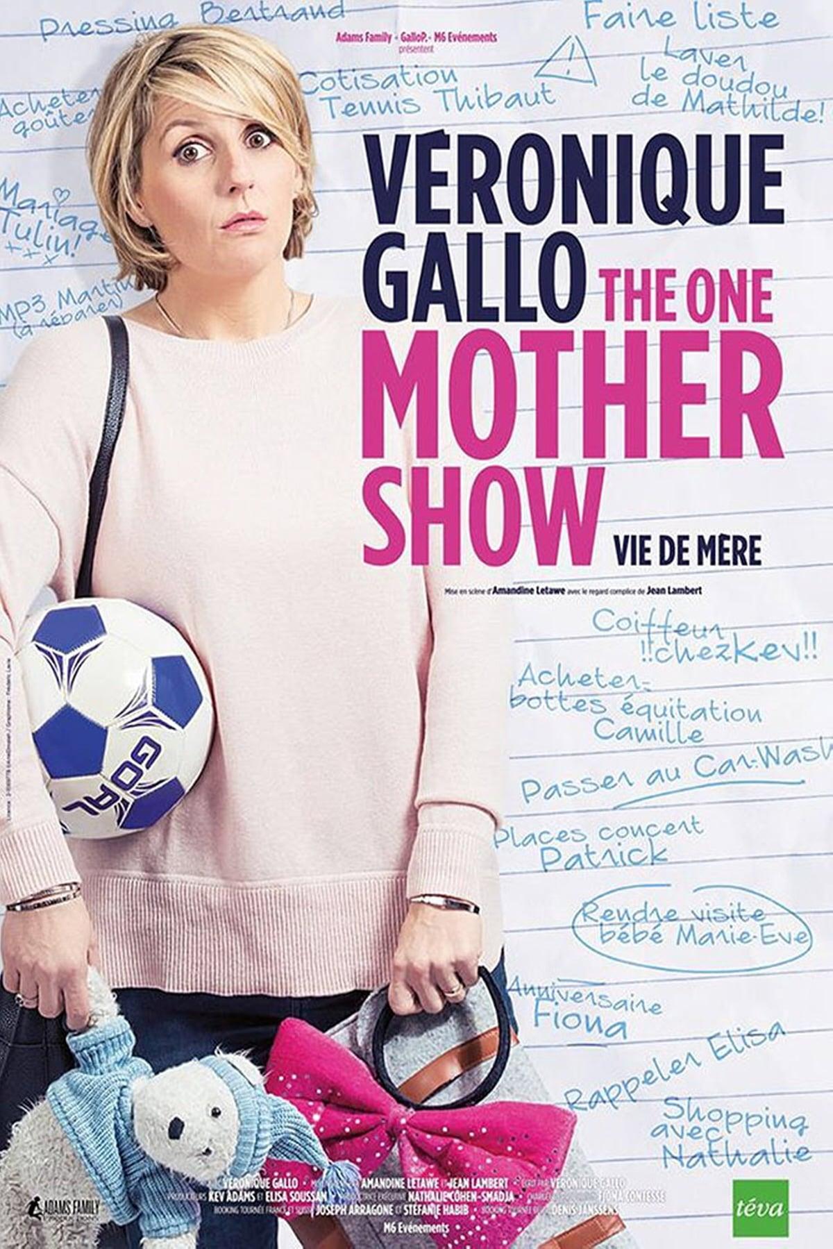 Véronique Gallo - The One Mother Show