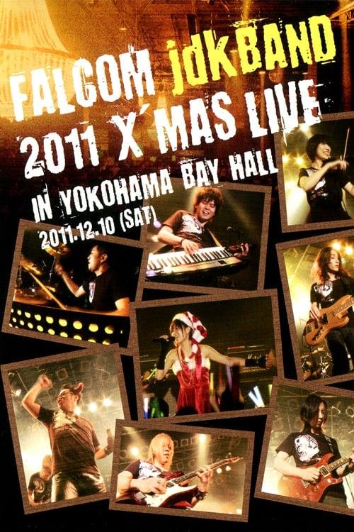 Falcom jdk BAND 2011 Xmas Live in YOKOHAMA BAY HALL