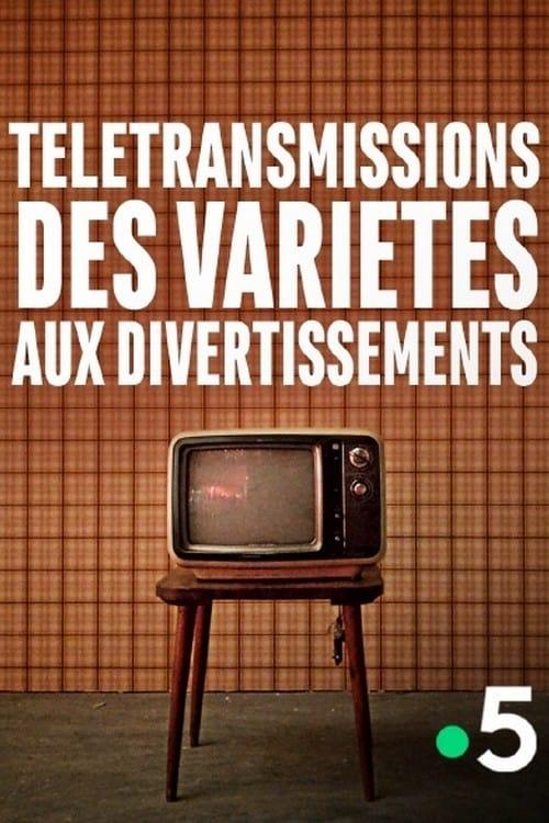 Télétransmissions, des variétés aux divertissements