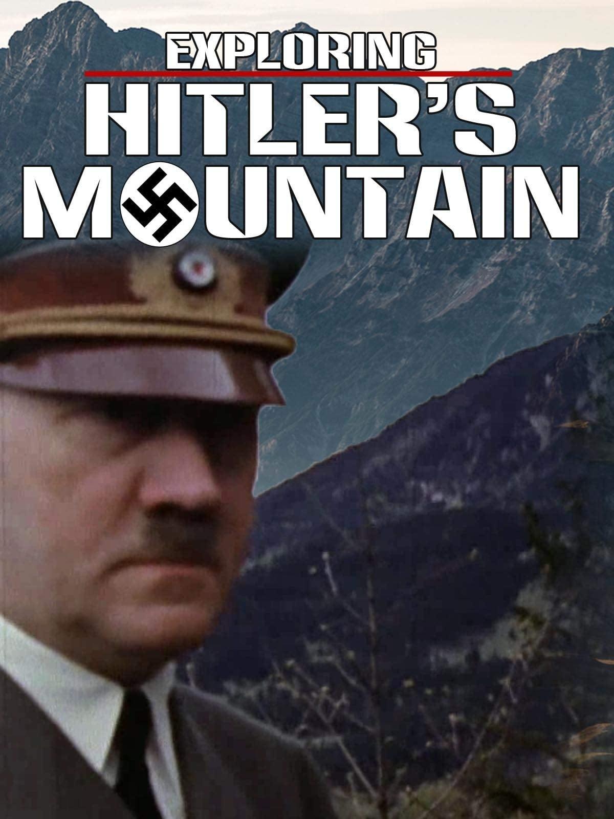 Exploring Hitler's Mountain