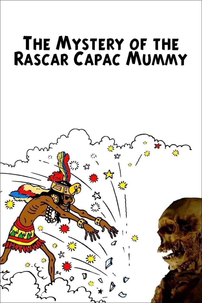The Mystery of the Rascar Capac Mummy