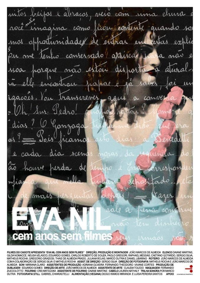Eva Nil, Cem Anos Sem Filmes
