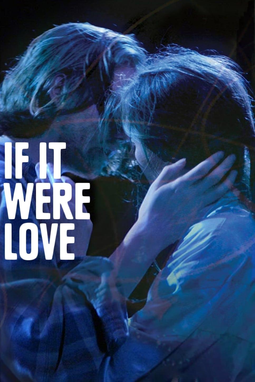 If It Were Love